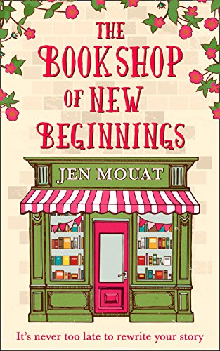 The Bookshop of New Beginnings: Heart-warming, uplifting – a perfect feel good read! by [Mouat, Jen]