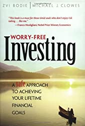 Worry-Free Investing A Safe Approach to Achieving Your Lifetime Financial Goals by Zvi Bodie (2003-08-01)