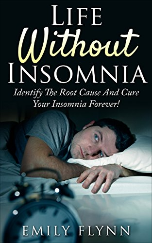 life-without-insomnia-identify-the-root-cause-and-cure-your-insomnia-forever-english-edition