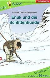 Enuk und die Schlittenhunde: Spannende Geschichten. Lesebiene Lesestufe 3