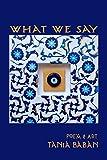 WHAT WE SAY: Poem & Art (Gratitude Book 3) (English Edition)