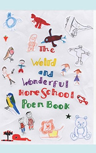 The Weird and Wonderful Homeschool Poem Book