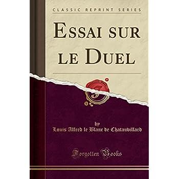 Essai Sur Le Duel (Classic Reprint)