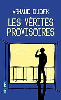 Les vérités provisoires par Arnaud Dudek