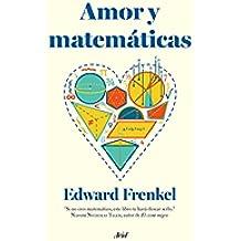 Amor y matemáticas: El corazón de la realidad oculta