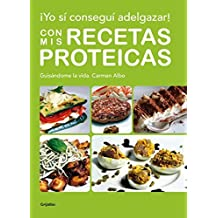 Yo s?- consegu?- adelgazar! Con mis recetas proteicas / I lose weight with my onw recipes by Carmen Albo (2012-01-19)