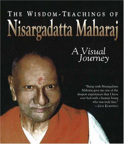 The Wisdom-Teachings of Nisargadatta Maharaj: A Visual Journey por Matthew Greenblatt