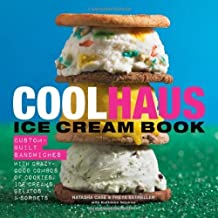 Coolhaus Ice Cream Book: Custom-Built Sandwiches with Crazy-Good Combos of Cookies, Ice Creams, Gelatos, and Sorbets by Case, Natasha, Estreller, Freya, Squires, Kathleen (2014) Hardcover