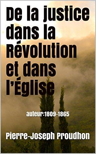 Livre De la justice dans la Révolution et dans l'Église: auteur:1809-1865 epub, pdf
