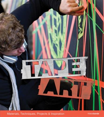 Tape Art : Materials, Techniques, Projects & Inspiration par Bruno Kolberg