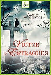 Victor d'Estragues par Carine Foulon