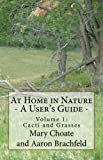 At Home in Nature - Vol. 1: Cacti (At Home in Nature - A User's Guide)