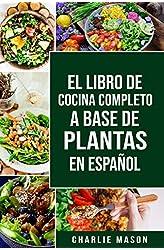 Descargar gratis EL LIBRO DE COCINA COMPLETO A BASE DE PLANTAS EN ESPAÑOL/ THE FULL KITCHEN BOOK BASED ON PLANTS IN SPANISH en .epub, .pdf o .mobi