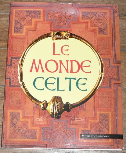 Le monde celte (Mythes et civilisations)