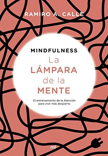 Mindfulness. La lámpara de la mente: El entrenamiento de la ...