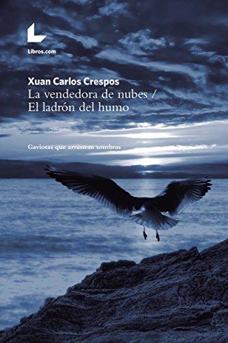 La vendedora de nubes / El ladrón del humo: Gaviotas que arrastran sombras por Xuan Carlos Crespos