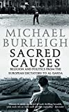 Sacred Causes: Religion and Politics from the European Dictators to Al Qaeda