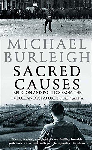 Sacred Causes: Religion and Politics from the European Dictators to Al Qaeda por Michael Burleigh