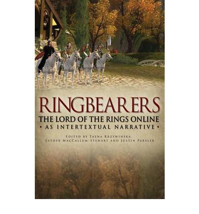Ringbearers: The Lord of the Rings Online as Intertextual Narrative (Hardback) - Common