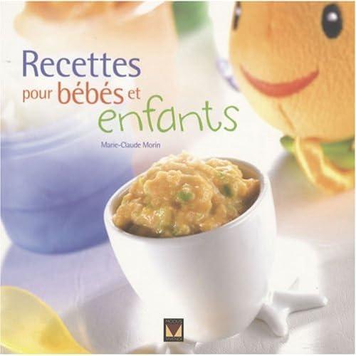 Recettes pour bebes et enfants by Marie-Claude Morin (August 18,2008)