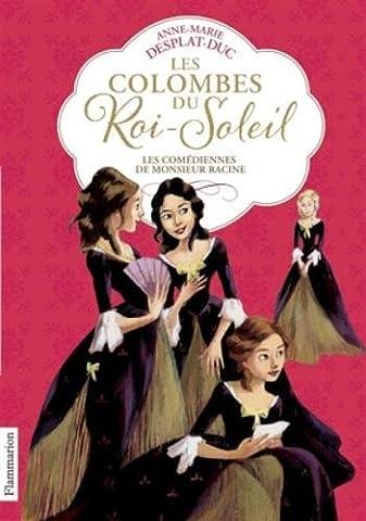 Les Colombes du Roi-Soleil, Tome 1 : Les comédiennes de monsieur Racine