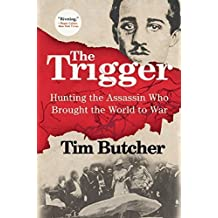 The Trigger by Tim Butcher (2015-06-09)