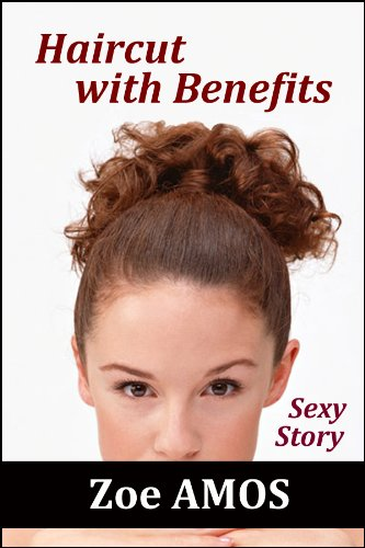 Haircut with Benefits: Sexy Story