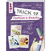 Trick 17 - Fashion & Beauty: 222 style-rettende Lifehacks