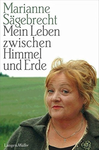 Mein Leben zwischen Himmel und Erde by Marianne S???gebrecht (2007-03-06)