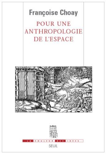 Pour une anthropologie de l'espace (La Couleur des Idées t. 1)