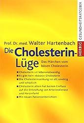 Die Cholesterin- Lüge. Das Märchen vom bösen Cholesterin