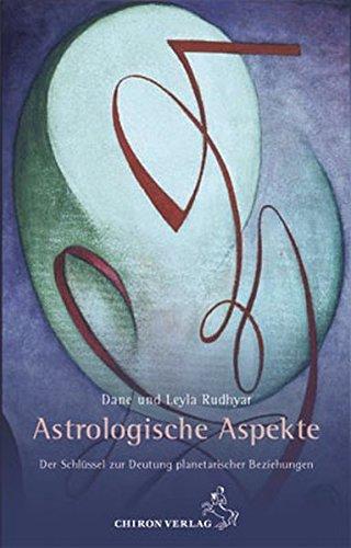 Astrologische Aspekte: Der Schlüssel zur Deutung der planetarischer Beziehungen (Standardwerke der Astrologie) -