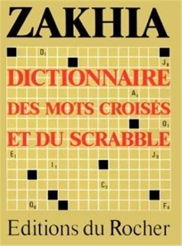 Le Zakhia : Guide des mots croisés et du scrabble, instrument de connaissance et de prospection par Dr Frederic Zakhia