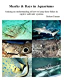 Sharks & Rays in Aquariums (Aquarium Success Book 3)