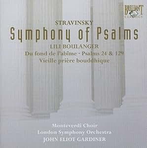 Stravinski : Symphonie De Psaumes - Boulanger: Du Fond De L'Abîme, Psaumes 24&129, Prière Bouddhique