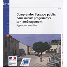 Comprendre l'espace public pour mieux programmer son aménagement : Approches sensibles