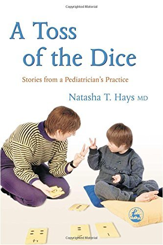 A Toss Of The Dice: Stories From A Pediatrician's Practice by Natasha T. Hays (2004-10-15)