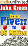 Fiverr: To 5 Million - Using Fiverr t...