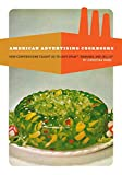 American Advertising Cookbooks: How Corporations Taught Us to Love Bananas, Spam, and...