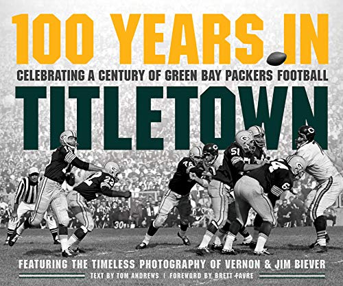 100 Years in Titletown: Celebrating a Century of Green Bay Packers Football (English Edition)