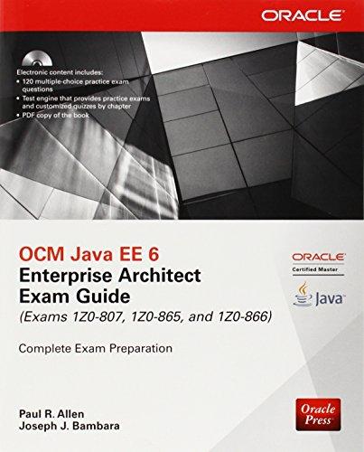 ocm-java-ee-6-enterprise-architect-exam-guide-exams-1z0-807-1z0-865-1z0-866