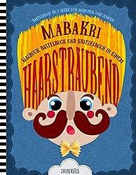 HAARSTRÄUBEND MaBaKri - Bastelbuch ab 3 Jahre für Mädchen und Jungen - Malbuch, Bastelbuch und Kritzelbuch in einem: Kritzeln, basteln und malen für Kinder ab 3-8 Jahre