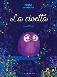 La civetta. Storie animate. Ediz. a colori. Con App