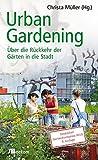 Urban Gardening: Über die Rückkehr der Gärten in die Stadt -