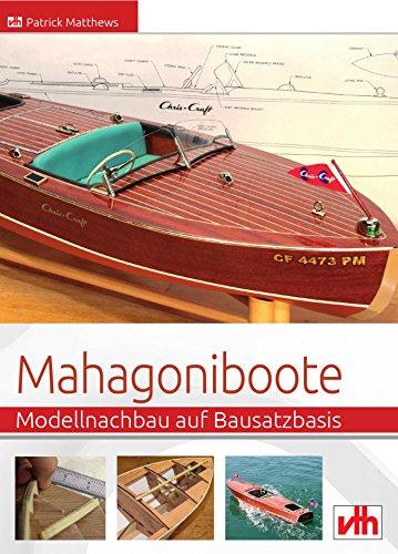 Mahagoniboote: Modellnachbau auf Bausatzbasis (German Edition)