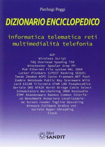 Dizionario enciclopedico. Informatica, telematica, reti, multimedialità, telefonia