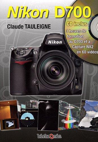 Nikon D700 (1Cédérom) par Claude Tauleigne