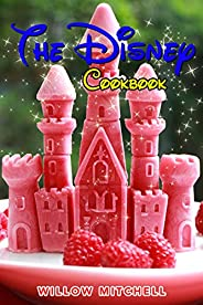 Disney Cookbook: The Magic Children Book to Prepare the Most Famous Disney Cartoon Recipes, from Frozen to Mic