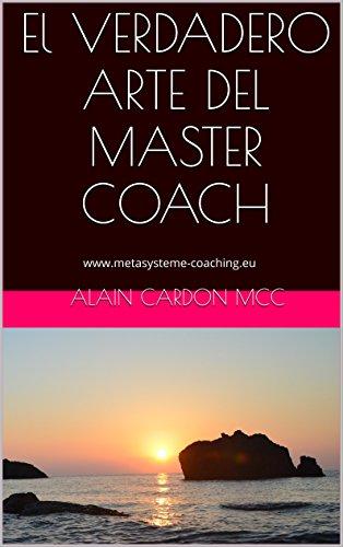 El VERDADERO ARTE DEL MASTER COACH: Colección de Coaching Sistémico Epub Descarga gratuita