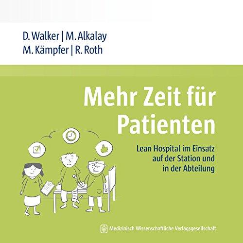 Mehr Zeit für Patienten: Lean Hospital im Einsatz auf der Station und in der Abteilung
